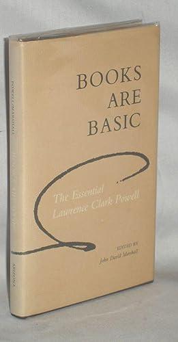 BOOKS ARE BASIC: Powell, Lawrence Clark (Marshall, John David, Ed.)