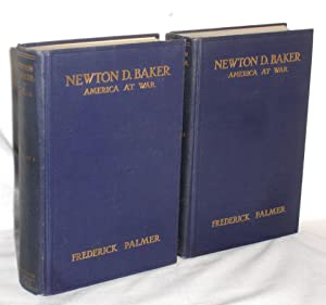 Newton D. Baker; America at War; Based on the Secretary of War in the World War; His Correspondence...