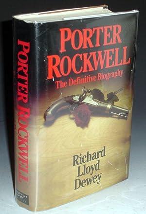 Porter Rockwelll - the Definitive Biography: Dewey, Richard Lloyd