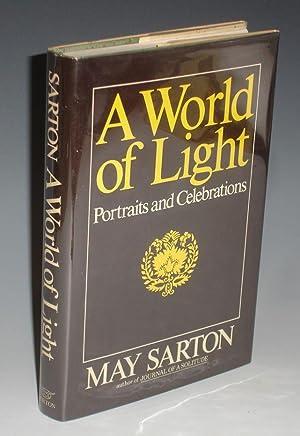 A World of Light: Portraits and Celebrations: Sarton, May