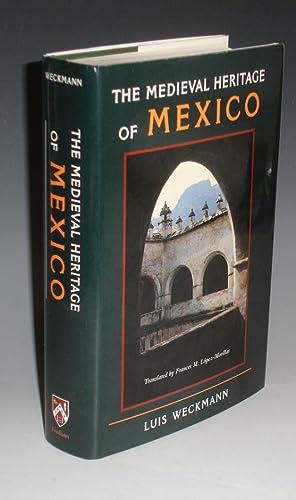 The Medival Heritage of Mexico (trans. Frances M. Lopez-Morillas): Weckman, Luis