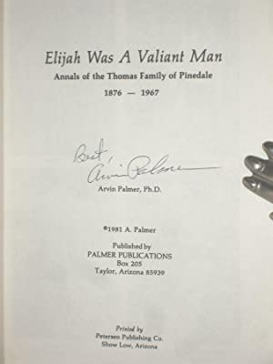 Elijah Was a Valiant Man, Annals of the Thomas Family of Pinedale 1876-1967: Palmer, Arvin