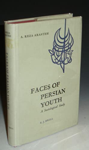 Faces of Persian Youth, a Scoiological Study: Arasteh, A. Reza