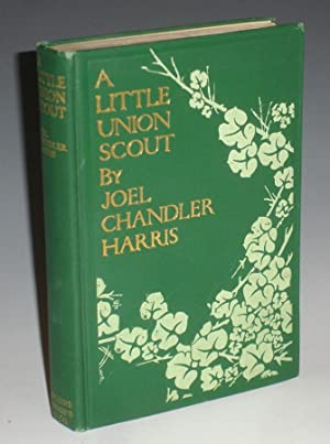 A Little Union Scout: Harris, Joel Chandler