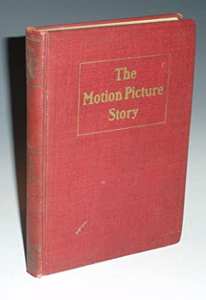 The Motion Picture Story; A Textbook of Photoplay Writing: Wright, William Lord