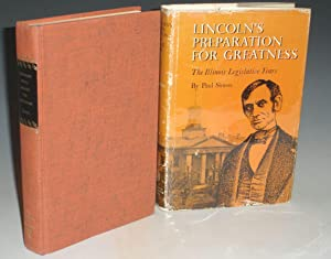 Lincoln's Preparation for Greatness; the Illinois Legislative Years (inscribed to Dan ...