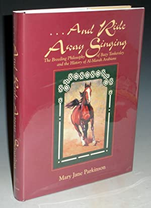 And Ride Away Singing: The Breeding Philosophy: Parkinson, Mary Jane