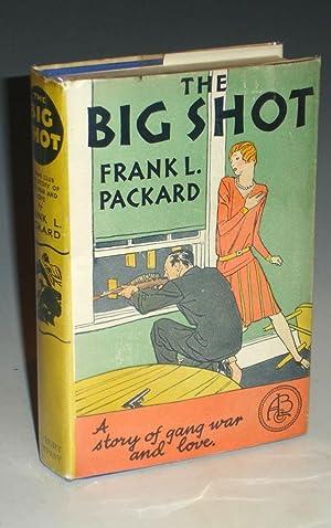 The Big Shot: Packard, Frank L.