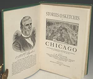 Stories and Sketches of Chicago, an Interesting, Entertaining and Instructive Sketch History of the...