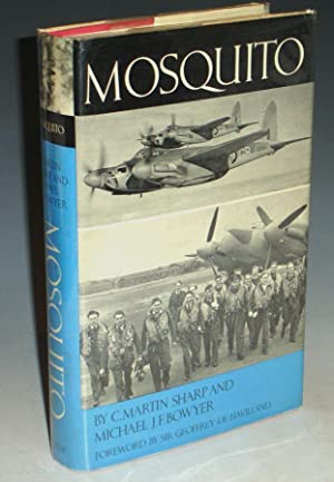 Mosquito: Sharp, C. Martin and Michael J.F. Bowyer (Foreword By Sir Geoffrey De Havillland)