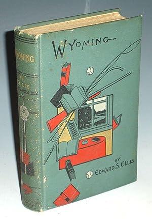 Wyoming: Ellis, Edward S.