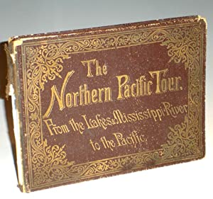 Northern Pacific Tour: From the Lakes & Mississippi to the Pacific: Riley, W.C.