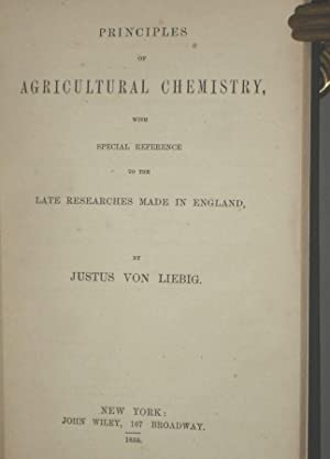 Principles of Agricultural Chemistry; with Special Reference to the Late Researches Made in England...