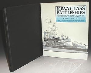 Iowa Class Battleships, Their Design, Weapons and: Sumrall, Robert