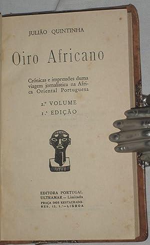 Oiro Africano, cronicas e impressoes duma viagem jornalistica na Africa oriental Portuguesa(African...