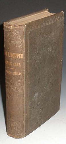 Isaac T. Hopper; a True Life: Child, L[ydia] Maria