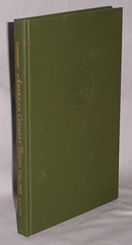 Bibliography of American Cookery Books 1742-1860: Lowenstein, Eleanor