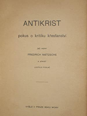 Antikrist: Pokus o Kritiku Krestanstvi: Nietzsche, Friedrich