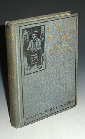 Uncle Isaac; or Old days in the South: Powers, William Dudley