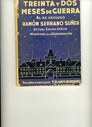 Treinta y Dos Meses De Guerra: Al Ex Recluso, Ramon Serrano Suner: Nomdedu, Tomas Blanco