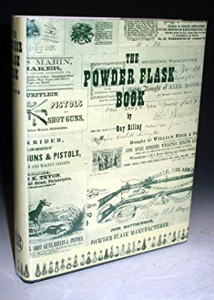 The Powder Flask Book; Treating of the: Riling, Ray