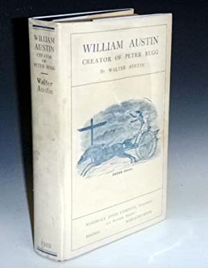 William Austin, Creator of Peter Rugg, Being a Biographical Sketch of William Austin, Together wi...