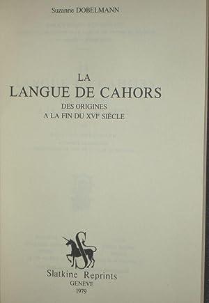 La Langue De Cahors Des Origines a La Fine Du XVI Siecle: Dobelmann, Suzanne