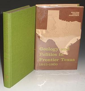 Geology and Politics in Frontier Texas 1845-1909: Ferguson, Walter Keene