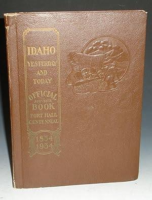 Idaho Yesterday and Today: Souverir Handbook 1834-1934
