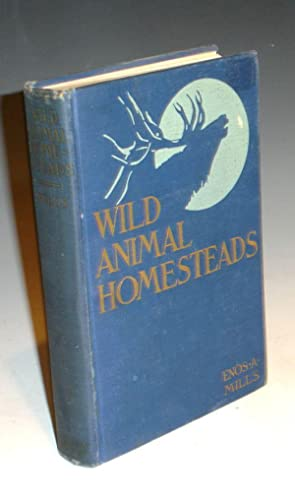 Wild Animal Homesteads: Mills, Enos A.