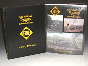 Erie Railroad Trackside with Robert F. Collins: Deyoung, Larry;Collins, Robert F.
