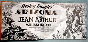 Wesley Ruggles' Arizona; Starring Jean Arthur, with William Holden .and a Cast of Thousands (...