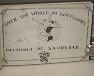 Over the World in Airplanes: Sandydad, Lt. J.G.