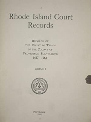 Rhode Island Court Records; Records of the Court of Trials of the Colony of Providence Plantations,...