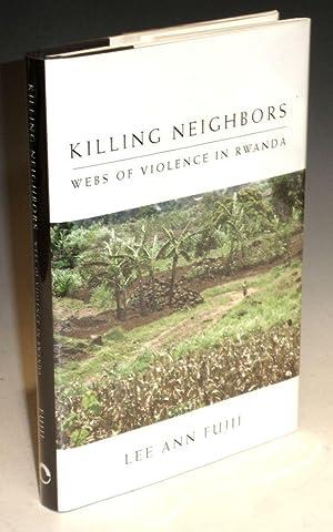 Killing Neighbors; Webs of violence in Rwanda: Fujii, Lee Ann