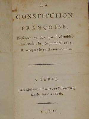 LA CONSTITUTION FRANCOISE, Presentee Au Roi Par l'Assemblee Nationale, Le 3 Septembre 1791 &...