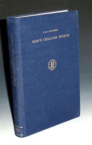 God's Created Speech; a Study in the Speculative Theology of the Mu'tzili Qadi l-Quadat ...