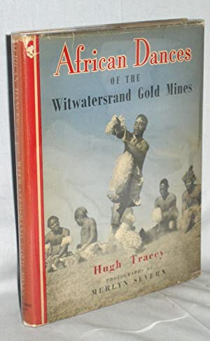 AFRICAN DANCES OF THE WITWATERSRAND GOLD MINES: Tracey, Hugh
