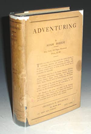 Adventuring, a Story of a Trip Around the World with Big Game Hunting in Africa and India: Breede, ...