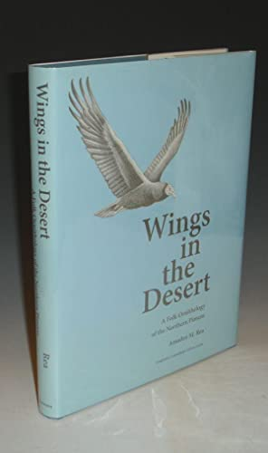 Wings in the Desert; a Folk Ornithology of the Northern Pimans: Rea, Amadeo