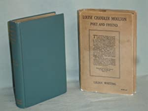 Louis Chandler Moulton, Poet and Friend: Whiting, Lilian
