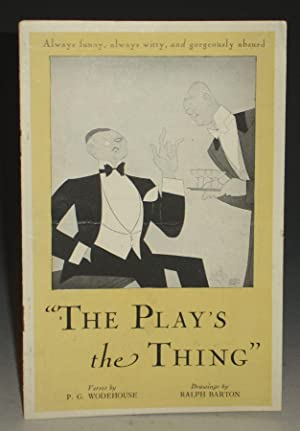 The Play's the Thing: Molnar, Ferenc (adapted By P.G. Wodehouse)