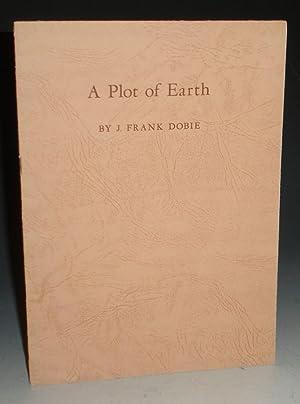 A Plot of Earth: Dobie, J. Frank