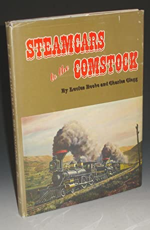 Steamcars to the Comstock, the Virginia and Truckee Railroad, the Carson and Colorado Railroad: ...