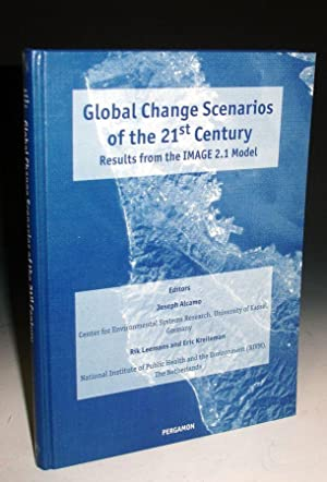 Global Change Scenarios of the 21st century/ Results from the IMAGE 2.1 Model: Alcamo, Joseph, Rik ...