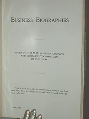 Business Biographies Issued By the N.K. Fairbank Compan and Dedicated to Their Men in the Field: ...