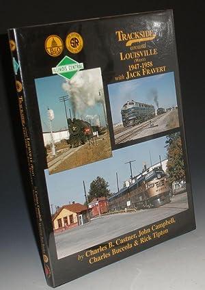 Trackside Around Louisville (West) 1947-1958 with Jack Fravert: Castner, Charles B., John Campbell,...