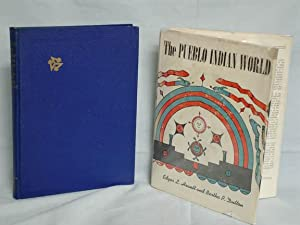 The Pueblo Indian World; Handbook of Archaeological History: Hewett, Edgar L. And Bertha P. Dutton