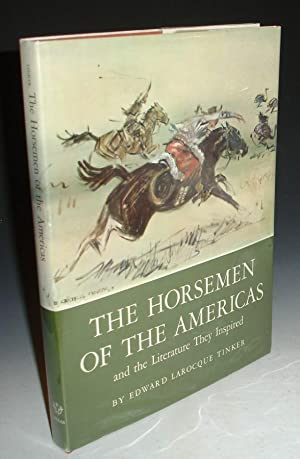 The Horsemen of the Americas and the Literature They Inspired: Tinker, Edward Larocque