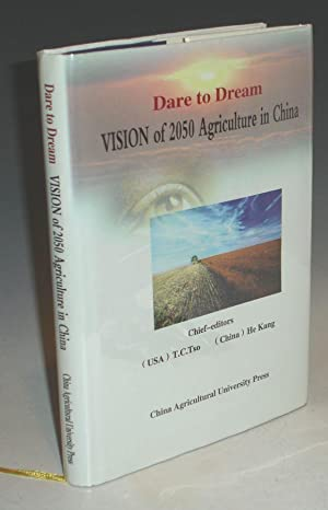 Dare to Dream: Vision of 2050 Agriculture in China: Tso, Tien-Chioh, and Kang He